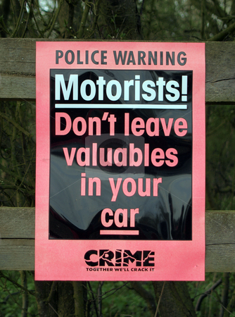 Police warning sign. stock photo, Police sign warning of possible car crime. by Ian Langley