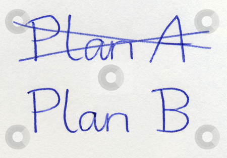 Crossing out Plan A and writing Plan B. stock photo, Crossing out Plan A and writing Plan B. by Stephen Rees