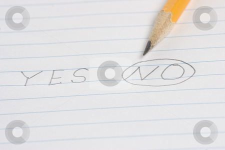 Choose yes or no stock photo, The word no is circled by a pencil by Matt Baker