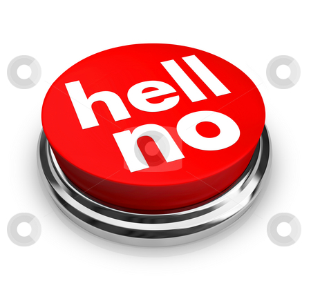 Hell No - Red Button stock photo, A red button with the words Hell No on it by Chris Lamphear