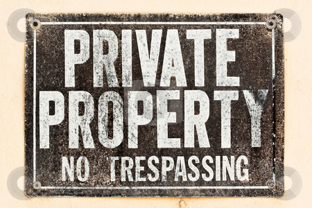 Private Property Sign stock photo, Distressed Private Property Sign on the wall by Jose Wilson Araujo