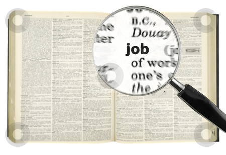 Searching for a JOB stock photo, A magnifying glass on the word JOB on a dictionary. Isolated on white. by Ignacio Gonzalez Prado