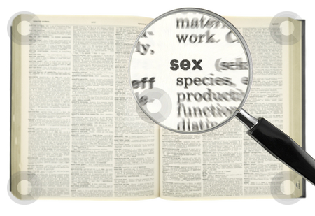Looking for SEX stock photo, A magnifying glass on the word SEX on a dictionary. by Ignacio Gonzalez Prado