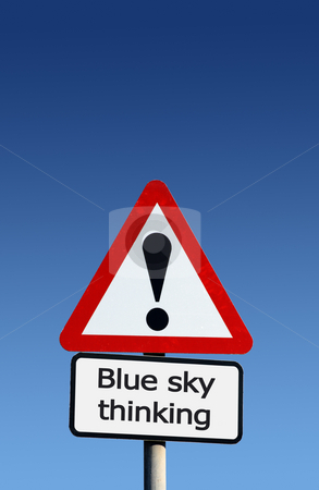 Blue sky thinking sign. stock photo, Blue sky thinking sign. by Stephen Rees