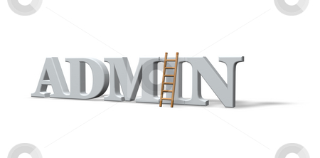 Admin stock photo, The word admin and a ladder on white background - 3d illustration by J?