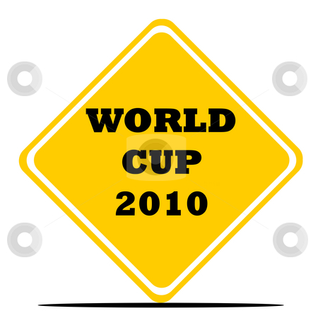 World Cup 2010 sign stock photo, World Cup 2010 road sign isolated on white background. by Martin Crowdy