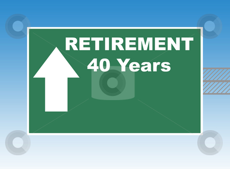 Retirement road sign stock photo, Retirement in forty years directional road or highway sign, blue sky background. by Martin Crowdy