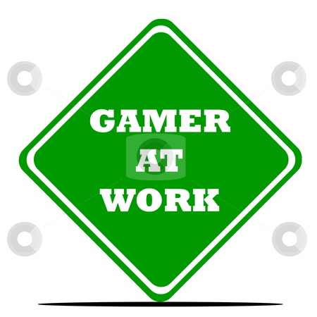 Gamer at work sign stock photo, Gamer at work sign isolated on white background. by Martin Crowdy