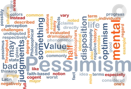 Pessimism word cloud stock photo, Word cloud concept illustration of Pessimism pessimistic by Kheng Guan Toh