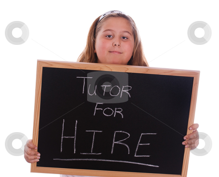 Tutor For Hire stock photo, A young girl holding a chalkboard showing that she wants to be hired to be a tutor, isolated against a white background by Richard Nelson