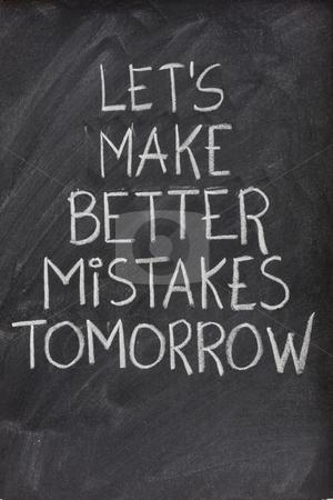 Let's make better mistakes tomorrow on blackboard stock photo, Let's make better mistakes tomorrow text handwritten with white chalk on blackboard by Marek Uliasz