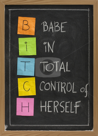 Bitch - humorous acronym on blackboard stock photo, Bitch - babe in total control of herself, humorous acronym on blackboard, colorful sticky notes and white chalk handwriting by Marek Uliasz