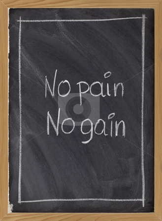 No pain, no gain exercise motto on blackboard stock photo, No pain, no gain - exercise, fitness, or coaching motto handwritten with white chalk on blackboard with eraser texture by Marek Uliasz