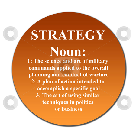 Strategy button stock photo, Dictionary definition of word strategy on circular button, isolated on white background. by Martin Crowdy