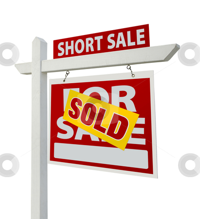 Sold Short Sale Real Estate Sign Isolated - Right stock photo, Sold Short Sale Home For Sale Real Estate Sign Isolated on a White Background with Clipping Paths - Right Facing. by Andy Dean