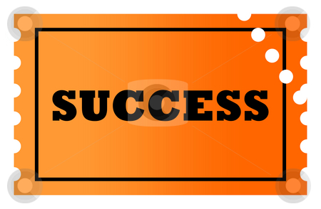 Ticket to success stock photo, Stamped ticket to success, isolated on white background. by Martin Crowdy