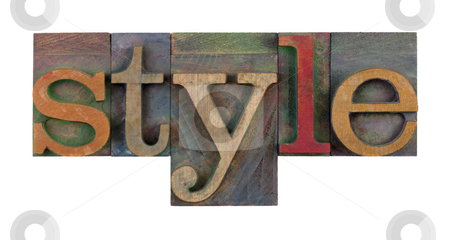 Style stock photo, The word style in vintage wood letterpress type blocks, stained by color ink, isolated on white by Marek Uliasz