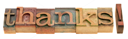 Thanks - word in letterpress type stock photo, Thanks - word in vintage wooden letterpress printing blocks isolated on white by Marek Uliasz