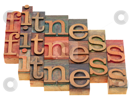 Fitness word abstract stock photo, Fitness concept - word abstract in vintage wooden letterpress blocks isolated on white by Marek Uliasz