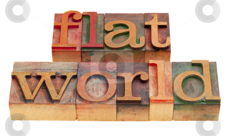 Flat world - globalization concept stock photo, Flat world, globalization concept - words in vintage wooden letterpress printing blocks isolated on white by Marek Uliasz