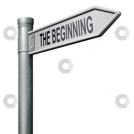 The beginning stock photo, the beginning road sign indicating start or begin by Dirk Ercken