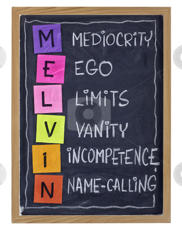Non-productive workplace attitude stock photo, Non-productive aspects of workplace behaviour and attitude - MELVIN acronym (Mediocrity, Ego, Limits, Vanity, Incompetence, Name-calling) explained with color sticky notes and white chalk handwriting on blackboard by Marek Uliasz