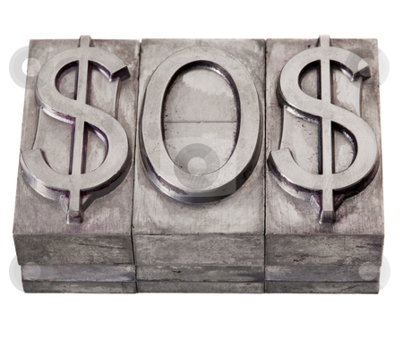 Dollar in distress concept stock photo, SOS distress signal spelled with dollar sign, vintage metal printing blocks, isolated on white by Marek Uliasz