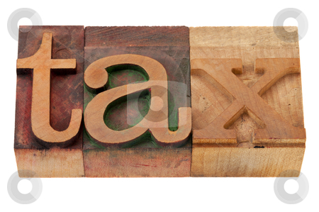 Tax word  in wood fonts stock photo, tax word in vintage wooden letterpress printing blocks, stained by color inks, isolated on white by Marek Uliasz