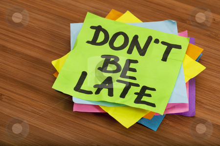 Do not be late reminder stock photo, don't be late reminder - stack of color sticky notes against wooden (bamboo) background by Marek Uliasz