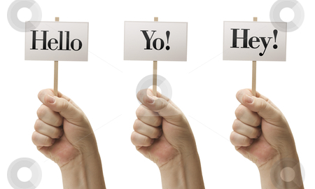 Three Signs In Fists Saying Hello, Yo! and Hey! stock photo, Three Signs In Male Fists Saying Hello, Yo! and Hey! Isolated on a White Background. by Andy Dean