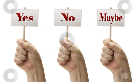 Three Signs In Fists Saying Yes, No and Maybe stock photo, Three Signs In Male Fists Saying Yes, No and Maybe Isolated on a White Background. by Andy Dean