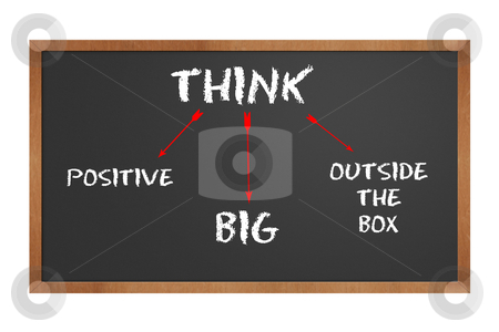 Motivational chalkboard stock photo, chalkboard stating to think positive and big and outside the box with clipping path at original size by digitalreflections