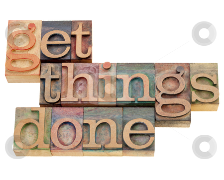 Get things done stock photo, productivity or motivation reminder - get things done - isolated text in vintage wood letterpress printing blocks by Marek Uliasz