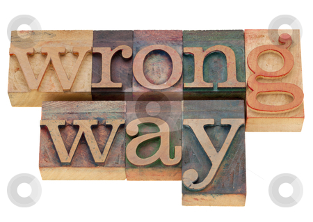 Wrong way stock photo, wrong way - isolated words in vintage wood letterpress printing blocks by Marek Uliasz