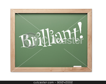Brilliant! Green Chalk Board Kudos Series stock photo, Brilliant! Green Chalk Board Kudos Series on a White Background. by Andy Dean