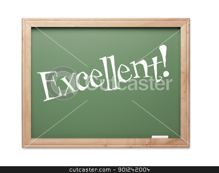 Excellent! Green Chalk Board Kudos Series stock photo, Excellent! Green Chalk Board Kudos Series on a White Background. by Andy Dean