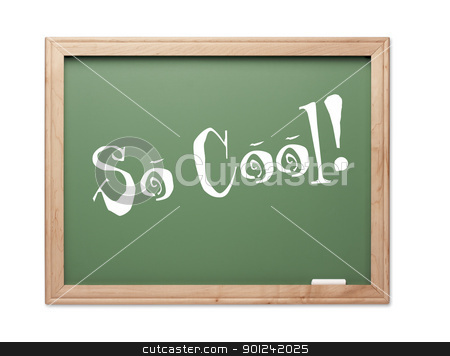So Cool! Green Chalk Board Kudos Series stock photo, So Cool! Green Chalk Board Kudos Series on a White Background. by Andy Dean