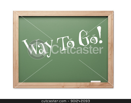 Way To Go! Green Chalk Board Kudos Series stock photo, Way To Go! Green Chalk Board Kudos Series on a White Background. by Andy Dean