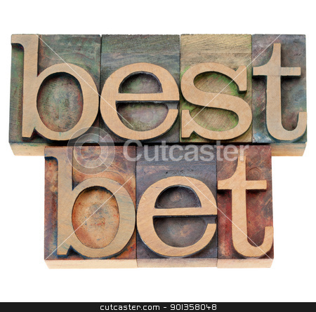 best bet in letterpress type stock photo, best bet - isolated text in vintage wood letterpress printing blocks by Marek Uliasz
