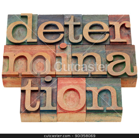 determination word in letterpress type stock photo, determination word - isolated abstract in vintage wood letterpress printing blocks by Marek Uliasz