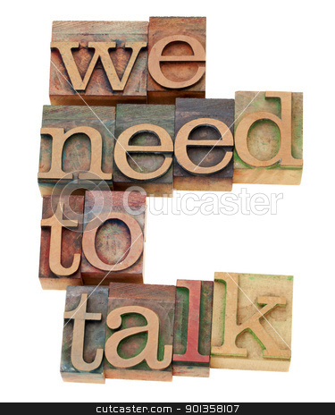 we need to talk request stock photo, we need to talk request - isolated text in vintage wood letterpress printing blocks by Marek Uliasz