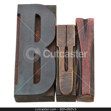 buy word in letterpress type stock photo, buy - isolated world in vintage wood letterpress printing blocks by Marek Uliasz