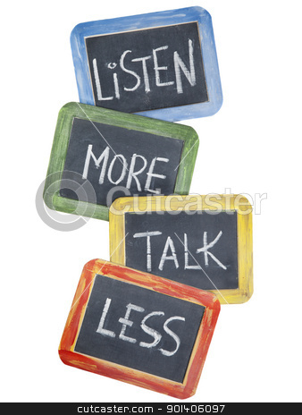 listen more, talk less stock photo, listen more, talk less - communication concept or advice - white chalk handwriting on small slate blackboards, isolated on white by Marek Uliasz
