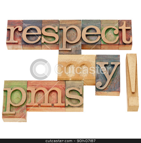 respect my pms warning stock photo, respect my pms (premenstrual syndrome)  - isolated text in vintage wood letterpress printing blocks by Marek Uliasz