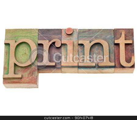 print  - word in letterpress type stock photo, print  - isolated word in vintage wood letterpress printing blocks by Marek Uliasz