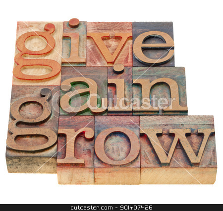 give, gain and grow stock photo, give, gain and grow -personal development concept - isolated word abstract in vintage wood letterpress printing blocks by Marek Uliasz