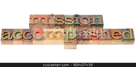 mission accomplished stock photo, mission accomplished - isolated text in vintage wood letterpress printing blocks by Marek Uliasz