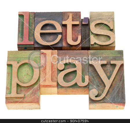 let us play in letterpress type stock photo, let us play - isolated words in vintage wood letterpress printing blocks by Marek Uliasz