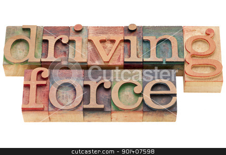driving force phrase stock photo, driving force - isolated words in vintage wood letterpress printing blocks by Marek Uliasz