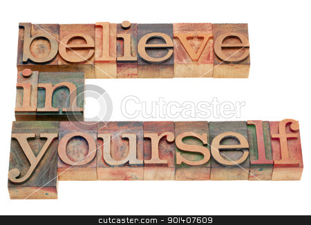 believe in yourself stock photo, believe in yourself - motivation concept - isolated text in vintage wood letterpress printing blocks by Marek Uliasz